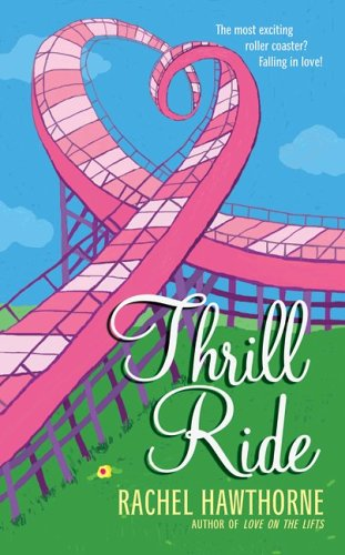 Thrill Ride Rachel Hawthorne